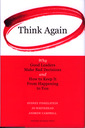 Couverture de l'ouvrage Think again: why good leaders make bad decisions and how to keep it from happening to you