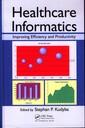Couverture de l'ouvrage Healthcare informatics: improving efficiency and productivity