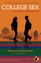 Couverture de l'ouvrage College sex and philosophy: philosophers with benefits (paperback) (series: philosophy for everyone)