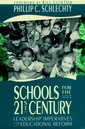 Couverture de l'ouvrage Schools for the 21st century: leadership imperatives for educational reform
