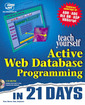 Couverture de l'ouvrage Teach yourself active Web database programming in 21 days (CD ROM incl. / Paper)