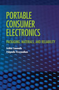 Couverture de l'ouvrage Portable consumer electronics: Packaging laterials and reliability