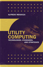 Couverture de l'ouvrage Utility computing: Technologies, standards and strategies