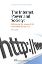 Couverture de l'ouvrage The Internet, Power and Society