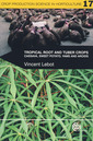 Couverture de l'ouvrage Tropical root & tuber crops Cassava, sweet potato, Yams & Aroids (Crop production science in horticulture series, Vol. 17)