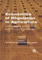 Couverture de l'ouvrage The economics of regulation in agriculture: Compliance with public and private standards