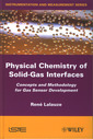 Couverture de l'ouvrage Physical Chemistry of Solid-Gas Interfaces. Concepts and Methodology for Gas Sensor Development (Instrumentation and Measurement Series)