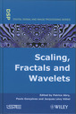 Couverture de l'ouvrage Scaling, Fractals and Wavelets (Digital Signal and Image Processing Series)