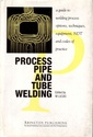 Couverture de l'ouvrage Process Pipe and Tube Welding