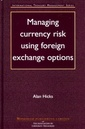 Couverture de l'ouvrage Managing Currency Risk Using Foreign Exchange Options
