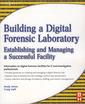 Couverture de l'ouvrage Building a Digital Forensic Laboratory