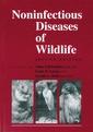 Couverture de l'ouvrage Noninfectious diseases of wildlife