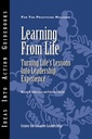 Couverture de l'ouvrage Learning from life: turning life's lessons into leadership experience