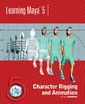 Couverture de l'ouvrage Learning maya 5 : character rigging and animation (with CD-ROM)