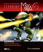 Couverture de l'ouvrage Learning maya 6 : dynamics (with CD-ROM)