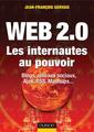 Couverture de l'ouvrage WEB 2 0. Les internautes au pouvoir. Blogs, réseaux sociaux, partage de vidéos, mashups...