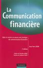 Couverture de l'ouvrage La communication financiére : bétir et mettre en oeuvre une stratégie de communication financiére