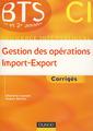 Couverture de l'ouvrage Gestion des opérations import export BTS 1re et 2e année, corrigés.