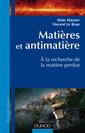 Couverture de l'ouvrage Matiéres et antimatiére. A la recherche de la matiére perdue