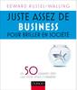 Couverture de l'ouvrage Juste assez de business pour briller en société