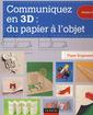 Couverture de l'ouvrage Communiquez en 3D : du papier à l'objet