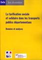 Couverture de l'ouvrage La tarification sociale et solidaire dans les transports publics départementaux. Données et analyses