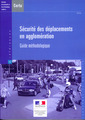 Couverture de l'ouvrage Sécurité des déplacements en agglomération : guide méthodologique (Références CERTU N° 63, transport et mobilité) avec CD-ROM