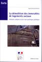 Couverture de l'ouvrage La démolition des immeubles de logements sociaux : histoire urbaine d'une nonpolitique publique (Débats CERTU N° 68)