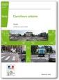 Couverture de l'ouvrage Carrefours urbains. Guide. Version mise à jour en 2010. Une voirie pour tous : sécurité et cohabitation sur la voie publique...