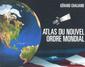 Couverture de l'ouvrage Atlas du nouvel ordre mondial