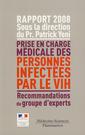Couverture de l'ouvrage Prise en charge médicale des personnes infectées par le VIH : Rapport 2008. Recommandations du groupe d'experts
