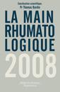 Couverture de l'ouvrage La main rhumatologique 2008 (Journée de l'URAM, 4 octobre 2008)