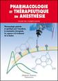 Couverture de l'ouvrage Pharmacologie et thérapeutique en anesthésie. Pharmacologie général et spécifique pour l'anesthésie, la réanimation chirurgical, urgences et traitement