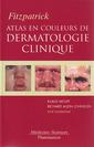 Couverture de l'ouvrage Fitzpatrick atlas en couleurs de dermatologie clinique