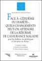 Couverture de l'ouvrage Face à l'épidémie du diabète , quels changements peut-on attendre de la réforme de l'assurance maladie pour les diabètes
