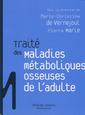 Couverture de l'ouvrage Maladies métaboliques osseuses de l'adulte