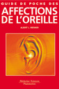 Couverture de l'ouvrage Guide de poche des affections de l'oreille