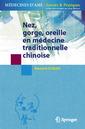 Couverture de l'ouvrage Nez, gorge, oreilles en médecine traditionnelle chinoise