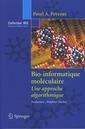 Couverture de l'ouvrage Bio-informatique moléculaire