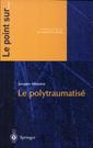 Couverture de l'ouvrage Le polytraumatisé