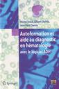 Couverture de l'ouvrage Autoformation et aide au diagnostic en hématologie avec logiciel ADH (avec CD-ROM)