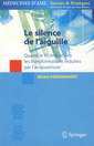 Couverture de l'ouvrage Le silence de l'aiguille. Quand le Yi Jing éclaire les transformations induites par l'acupuncture