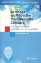 Couverture de l'ouvrage Le visage en Médecine Traditionnelle Chinoise (Hors pathologie orificielles et sensorielles)