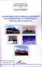 Couverture de l'ouvrage La politique industrielle d'armement et de défense de la V° République : évolution, bilan, perspectives