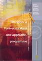 Couverture de l'ouvrage Enseigner à l'université dans une approche-programme. Guide à l'intention des nouveaux professeurs et chargés de cours