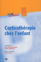 Couverture de l'ouvrage Corticothérapie chez l'enfant (Progrès en pédiatrie 26)