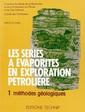 Couverture de l'ouvrage Séries à évaporites en exploration pétrolière Tome 1 : méthodes géologiques