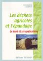 Couverture de l'ouvrage Les déchets agricoles et l'épandage : le droit et ses applications