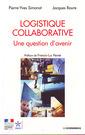 Couverture de l'ouvrage Logistique collaborative : une question d'avenir