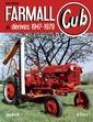 Couverture de l'ouvrage Tracteurs Farmall Cub & dérivés 19471979 (Machinisme agricole)